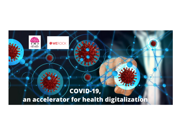 Paris – Barcelona – Pink Innov' and WeRock Capital presents COVID-19, an accelerator for health digitalization 17th of June 6pm Paris Time (English session)